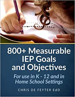 800+ Measurable IEP Goals and Objectives: For use in K