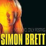 Not Dead, Only Resting   Simon Brett