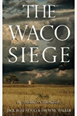 The Waco Siege: An American Tragedy Paperback