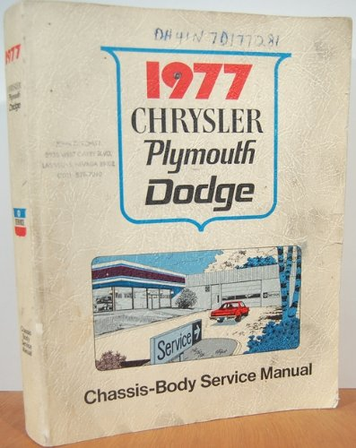 1977 Chrysler Plymouth Dodge Passenger Car Chassis Body Service Manual -