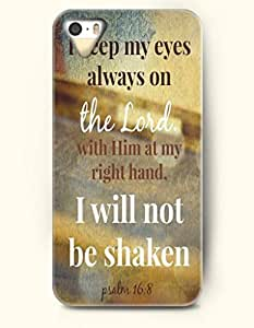 iPhone 5 5S Case OOFIT Phone Hard Case ** NEW ** Case with Design Keep My Eyes Always On The Lord With Him At My Right Hand I Will Not Be Shaken Psalm 16:8- Bible Verses - Case for Apple iPhone 5/5s