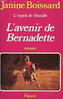 L'esprit de famille [02] : L'avenir de Bernadette, Boissard, Janine