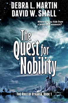 The Quest for Nobility (Book 1, Rule of Otharia) by [Martin, Debra L., Small, David W]