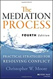img - for The Mediation Process: Practical Strategies for Resolving Conflict book / textbook / text book