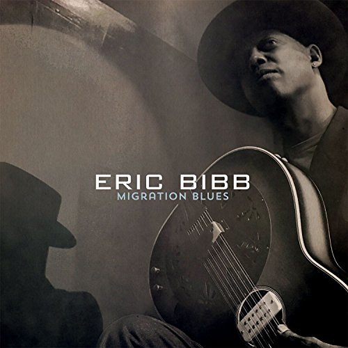 Eric Bibb - Migration Blues (2017) [WEB FLAC] Download