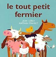 Le tout petit fermier par Jean Leroy