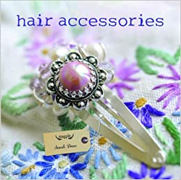 Hair Accessories (Magpie) by Sarah Drew (7-Oct-2012)
