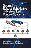 Optimal and Robust Scheduling for Networking Control Systems, Stefano Longo and Guido Herrmann, 1466569549