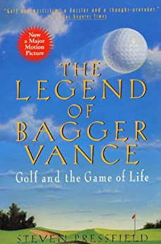 The Legend of Bagger Vance: A Novel of Golf and the Game of Life by [Pressfield, Steven]