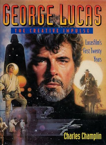 George Lucas: The Creative Impulse : Lucasfilm's First Twenty Years
