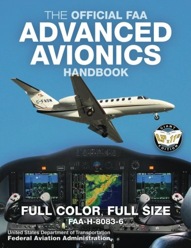 """The Official FAA Advanced Avionics Handbook: Full Color, Full Size: FAA-H-8083-6 - Giant 8.5"""" x 11"""" Size, Full Color Throughout (Carlile Aviation Library)"""