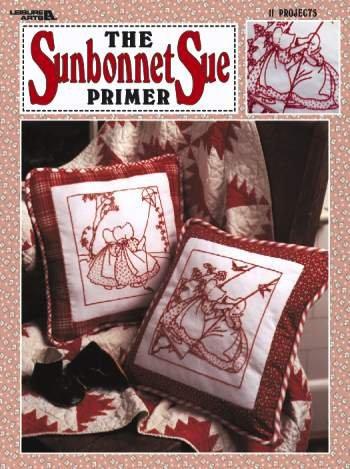 The Sunbonnet Sue Primer (Leisure Arts #1874)