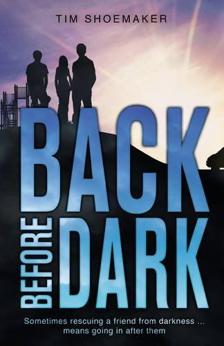 Back Before Dark: Sometimes rescuing a friend from the darkness means going in after him. (A Code of Silence Novel)