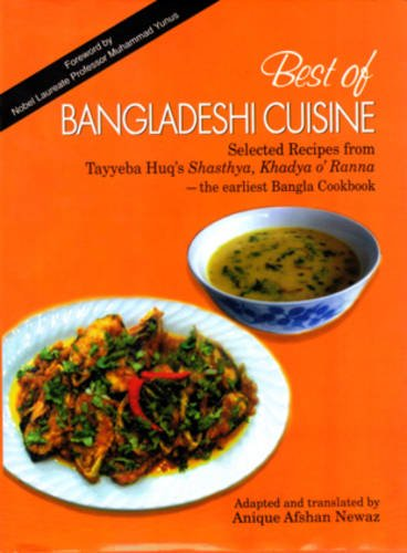Best of Bangladeshi Cuisine 2010: Selected Recipes from Tayyeba Huq's Shasthya, Khadya o Ranna pdf