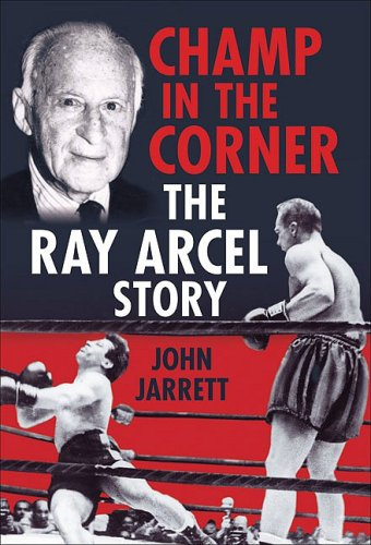 Champ in the Corner: The Ray Arcel Story