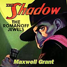 The Romanoff Jewels Audiobook by Maxwell Grant Narrated by Richard Ferrone, Marc Vietor, Kevin Pariseau, Victor Bevine, Susannah Jones, L J Ganser, Kevin T. Collins, Angelo Di Loreto