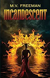 Incandescent by M V Freeman (2014-12-30)