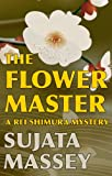 The Flower Master by Sujata Massey front cover