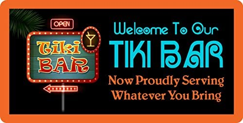 "730HS Welcome To Our Tiki Bar 2 5/""x10/"" Aluminum Hanging Novelty Sign"