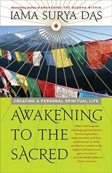 Awakening to the Sacred: Creating a Personal Spiritual Life by [Das, Lama Surya]