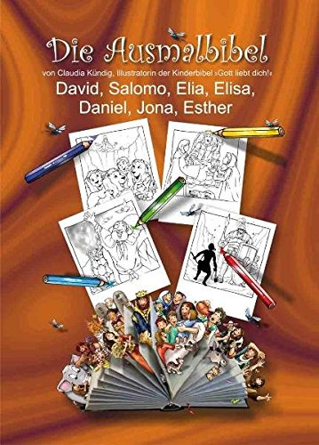 Die Ausmalbibel - Band 4: David, Salomo, Elia, Elis, Daniel, Jona, Esther