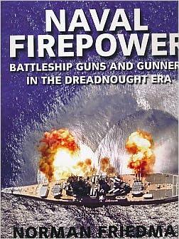 Naval Firepower: Battleship Guns and Gunnery in the Dreadnought Era: Amazon.es: Friedman, Norman: Libros en idiomas extranjeros
