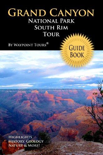 Grand Canyon National Park South Rim Tour Guide