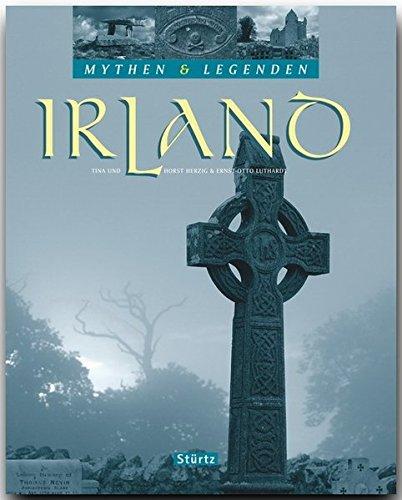 Mythen & Legenden - IRLAND - Ein hochwertiger Fotoband mit über 180 Bildern auf 128 Seiten - STÜRTZ Verlag