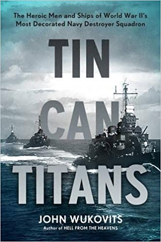 __REPACK__ Tin Can Titans: The Heroic Men And Ships Of World War II's Most Decorated Navy Destroyer Squadron. Filet serving vuelo driven Kendall