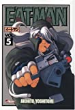 Eat-Man, tome 5