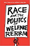 img - for Race and the Politics of Welfare Reform book / textbook / text book