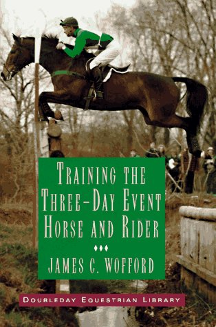 Training the Three-Day Event Horse and Rider by Doubleday