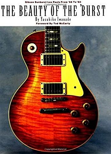 The Beauty of the 'Burst: Gibson Sunburst Les Pauls from '58 to '60 ()