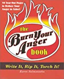 The Burn Your Anger, Karen Salmansohn, 1887166785