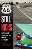 Route 66 Still Kicks, Rick Antonson, 1620873001