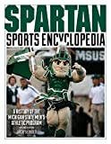 img - for Spartan Sports Encyclopedia: A History of the Michigan State Men's Athletic Program, 2nd Edition book / textbook / text book