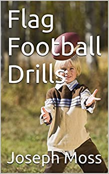 Flag Football Drills by [Moss, Joseph]
