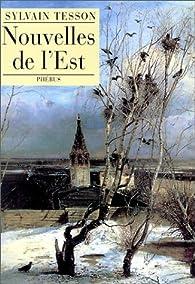 Nouvelles de l'Est par Sylvain Tesson