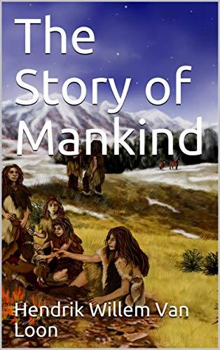 The Story of Mankind por Hendrik Willem Van Loon