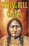 Sitting Bull in Canada, Tony Hollihan, 1894864026