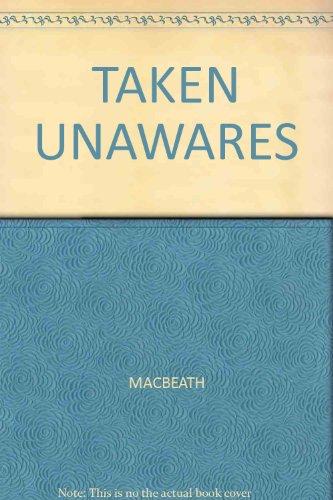 Taken Unawares