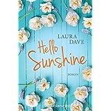 Hello Sunshine: Roman (German Edition)