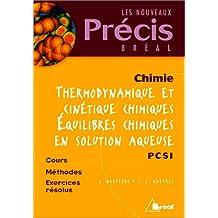 thermodynamique et cinetique chimiques-pcsi (precis)