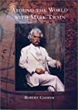 Around the World with Mark Twain, Robert Cooper, 1559706597