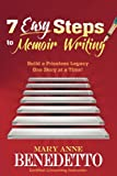 7 Easy Steps to Memoir Writing, Mary Anne Benedetto, 0984895728