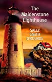 The Maidenstone Lighthouse, Sally Smith O'Rourke, 1602851115