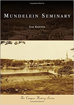 Book Mundelein Seminary (Campus History) by Gail Kahover (2014-07-28)