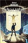 Takeshi Kovacs, tome 1 : Carbone modifié par Morgan
