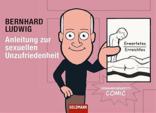 Anleitung zur sexuellen Unzufriedenheit Taschenbuch – 8. Januar 2008 Bernhard Ludwig Goldmann TB 3442154847 MAK_MNT_9783442154845