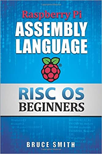 Raspberry Pi Assembly Language RISC OS Beginners (Hands On